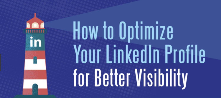 6 Steps to Optimize Your LinkedIn Profile for Better Visibility