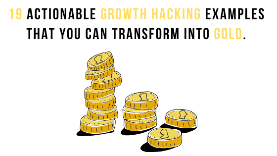 19 Growth Hacking Examples That You Can Copy-Paste
