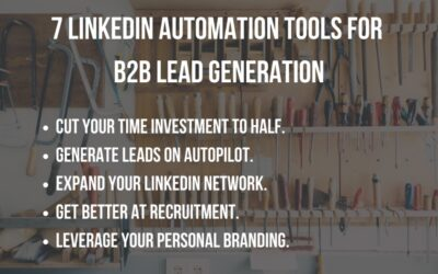7 LinkedIn Automation Tools For B2B Lead Generation + Use Cases.