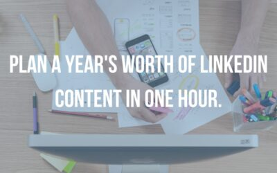 Linkedin Content Marketing: How to plan a year's worth of content in an hour.