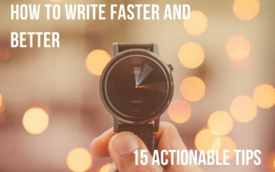 How To Write A Blog Post Fast (And Good) – 15 actionable tips