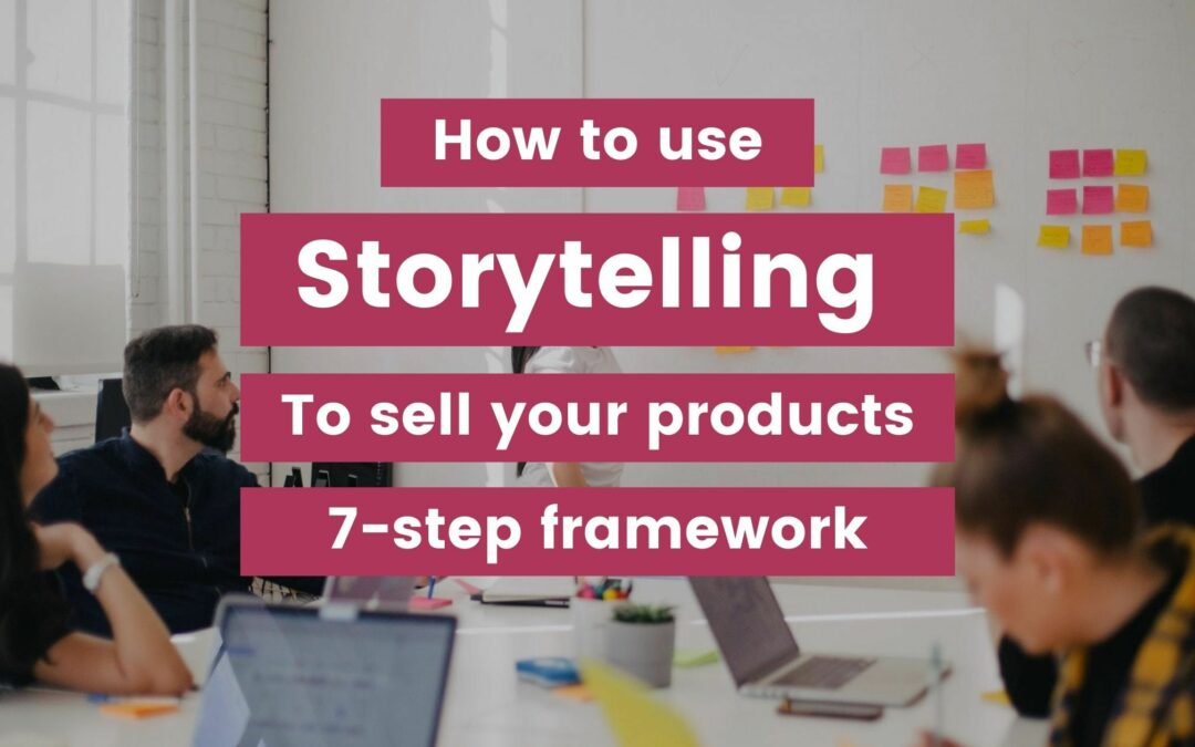Brand storytelling: How to sell more with the proven 7-step framework.