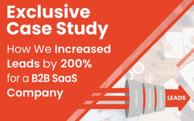 B2B Lead Generation Strategy: How We Increased Leads By 200% For A SaaS Company