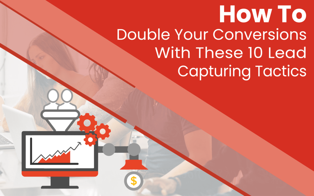 10 Best Lead Capture Practices To Increase Your Conversion Rates