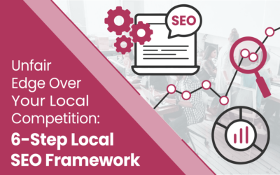 How to Dominate Local SEO: 6-Step SEO framework.