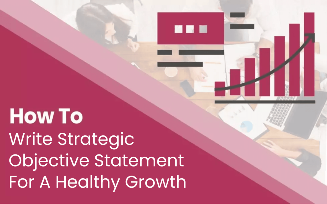 How To Write Strategic Objectives: A Detailed Guide With Examples.