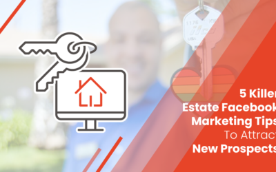 Facebook Marketing For Real Estate Agents: 7 Killer Tips and Examples.